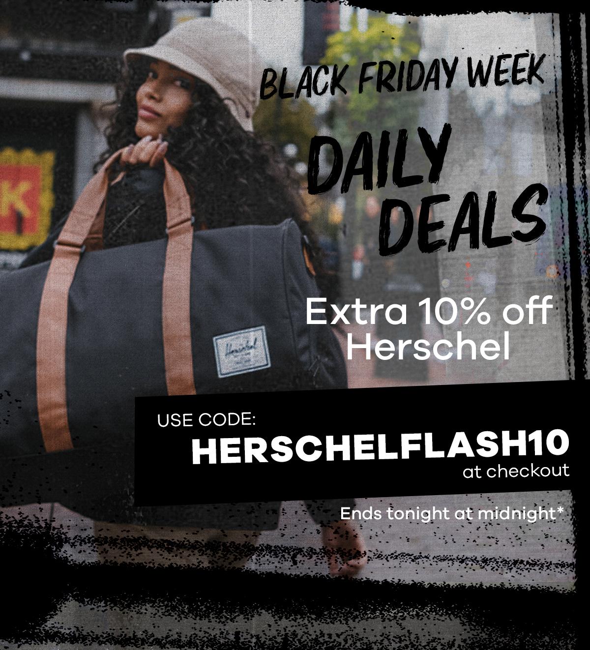 Black Friday Week - Extra 10% off Herschel | Use code HERSCHELFLASH10 at checkout.
