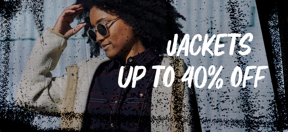 JACKETS | UP TO 40% OFF
